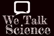 We Talk Science